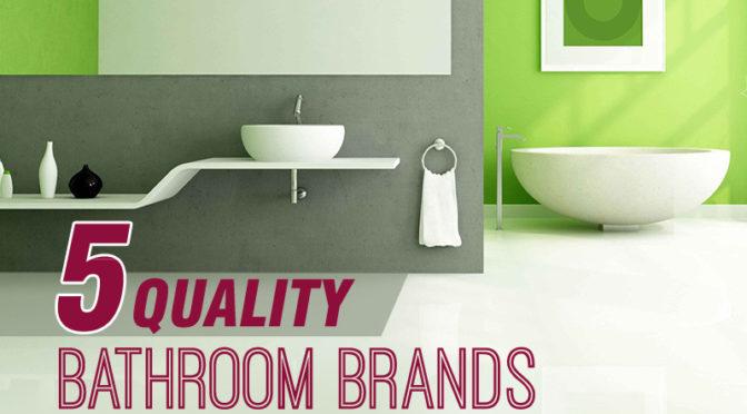 5 Quality Bathroom Brands Ford Plumbing